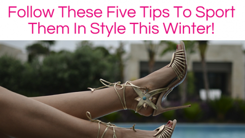 5 Tips to Sport High Heels In Style This Winter – Infographic